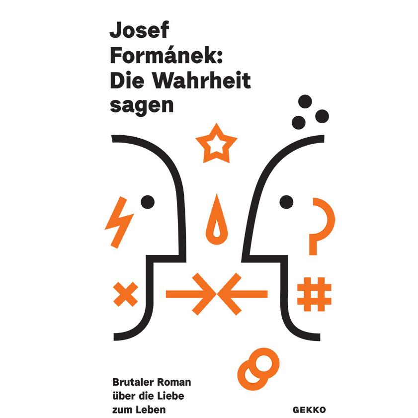 Josef Formánek – Die Wahrheit sagen